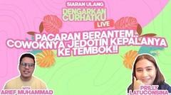 PACARAN BERANTEM.. COWOKNYA JEDOTIN KEPALANYA KE TEMBOK!! | DENGARKAN CURHATKU LIVE - ARIEF MUHAMMAD