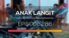 Anak Langit - Episode 288