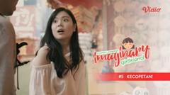 Kecopetan! - Imaginary Girlfriend Eps 5