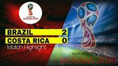BRAZIL Vs COSTA RICA ( 2-0 ) Highlight
