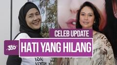 Celeb Update! Ria Irawan Meninggal Dunia, Ira Maya Sopha: Saya Kehilangan Hati