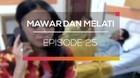 Mawar dan Melati - Episode 25