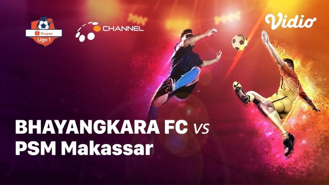 Streaming Full Match - Bhayangkara FC vs PSM Makassar ...
