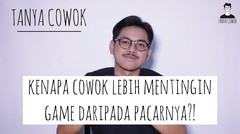 Tanya Cowok   COWOK LEBIH MENTINGIN GAME DIBANDINGIN PACARNYA SENDIRI!!