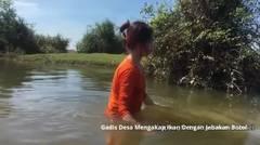 Gadis Desa Mengakap Ikan Dengan Jebakan Botol