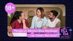 Pengaruh Alkohol Bisa Membuat Liar Dalam Bercinta? | BOBA
