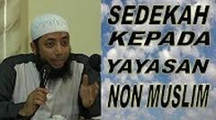 Memberi sedekah kepada Yayasan Non Muslim - Ustadz Khalid Basalamah