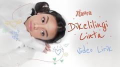 Naura – Dikelilingi Cinta | Video Lirik