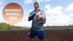 Dibutukan Otot Kaki Luar Biasa: Sepakbola Rawa