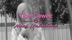 5 Tipe Cewek di Hari Valentine