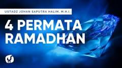 4 Permata Ramadhan - Ustadz Johan Saputra Halim, M.H.I. - Ceramah Agama