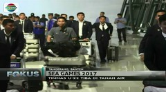 Usai Berlaga di Sea Games 2017, Timnas U-22 Tiba di Tanah Air - Fokus Pagi