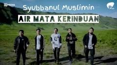 AIR MATA KERINDUAN - SYUBBANUL MUSLIMIN | Pitch Music