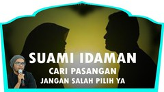 Karakter Suami Idaman - Ust. Hanan Attaki Lc