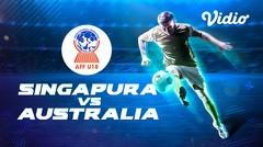 Full Match - Singapura VS Australia   Piala AFF U-18 2019