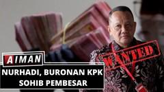 Ulah Gesit Nurhadi, Sang Buron KPK   Buronan Kakap KPK, Meninggal Mendadak? - AIMAN (Bag3)
