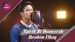 Lantunan Al Quran oleh Ibrohim Elhaq - Surat Al Humazah
