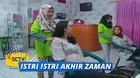 Istri Istri Akhir Zaman - Episode 08