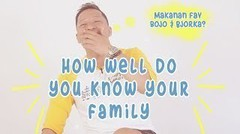Ringgo ditantang main- How Well Do You Know Your Family