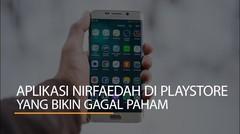 Aplikasi Nirfaedah di Playstore yang Bikin Gagal Paham