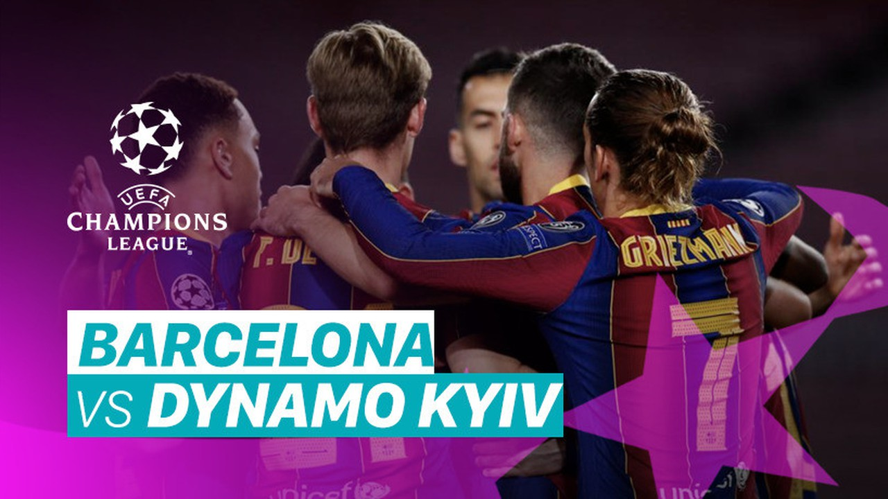 Streaming Mini Match - Barcelona vs Dynamo Kyiv I UEFA ...