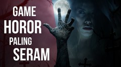 5 Game Horror Survival Android Terbaik dan Terseram Saat Ini