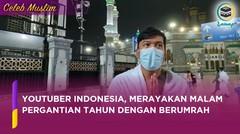 Youtuber Asal Indonesia Alman Mulyana, Umrah di Malam Pergantian Tahun