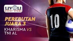 Full Match Perebutan Juara 3 - Kharisma vs TNI AL Putri | Livoli 2019
