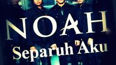 NOAH - SEPARUH AKU (Official Video)