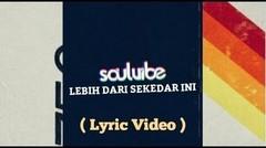 Soulvibe - Lebih Dari Sekedar Ini ( Lyric Video )