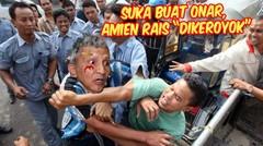 "Suka Buat Onar, Amien Rais ""Dikeroyok"""