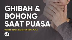 Bagaimana Puasanya? (Adab-Adab Puasa) - Ustadz Johan Saputra Halim, M.H.I. - Ceramah Agama