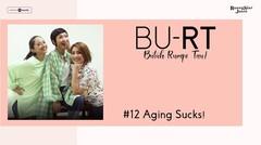 BU RT! (Butuh Rumpi Tau!) - #12 Aging Sucks!