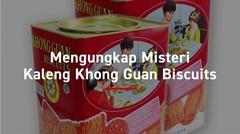 Mengungkap Misteri Kaleng Biskuit Khong Guan
