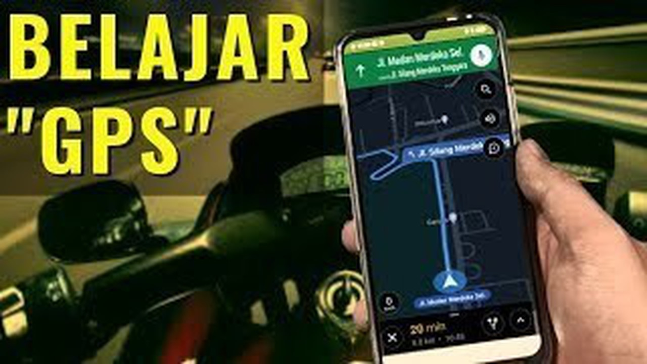 Streaming Mengenal GPS Biar Ga Nyasar- Cara Kerja dan ...