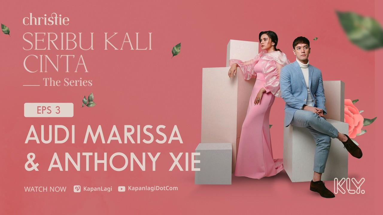 Audi Marissa - Anthony Xie | Christie SERIBU KALI CINTA THE SERIES Eps 3