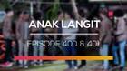 Anak Langit - Episode 400 dan 401