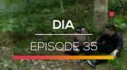 DIA - Episode 35