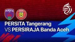 Full Match - Persita Tangerang vs Persiraja Banda Aceh   BRI Liga 1 2021/2022