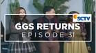 GGS Returns - Episode 31
