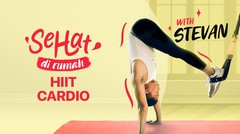 HIIT (High-Intensity Interval Training) Cardio with Stevan | Sehat Dirumah