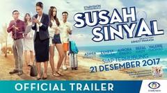 SUSAH SINYAL OFFICIAL TRAILER (Film Terbaru Ernest Prakasa)
