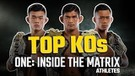 ONE: INSIDE THE MATRIX Athletes | Top 5 Knockouts