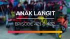Anak Langit - Episode 421 dan 422