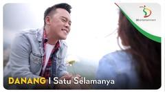 Danang - Satu Selamanya   Official Video Clip