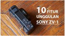 10 Fitur Unggulan Sony ZV-1, Kamera Compact Spesialis Video