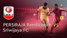 16 NOV 2019 | 15:30 WIB - Persiraja vs Sriwijaya FC- Liga 2