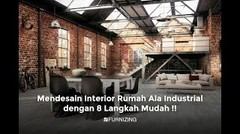 Mendesain Interior Rumah Ala Industrial dengan 8 Langkah Mudah !!