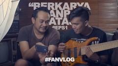 "#FANVLOG | ""Berkarya Tanpa Batas"" at Empi Studio / Musiccornerid  #Eps1"