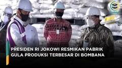 Jokowi Resmikan Pabrik Gula Produksi Terbesar di Bombana (1)